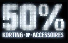 ACTIE! 50% korting op accessoires